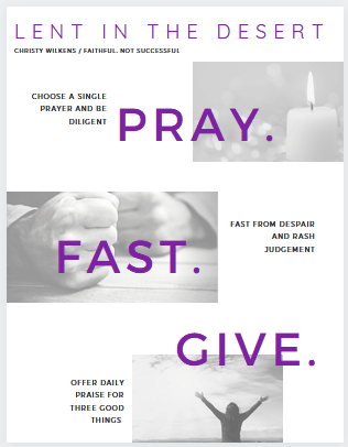 Lent in the Desert. Pray. Fast. Give. (Link to PDF download)