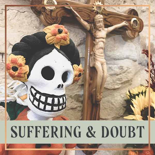 Suffering and Doubt