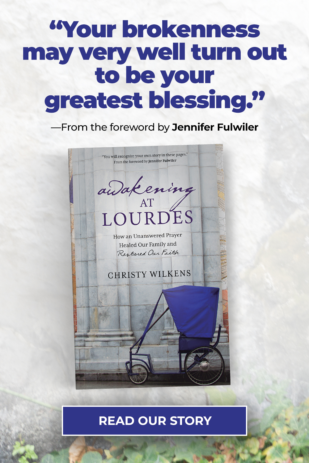 """Awakening at Lourdes sidebar pmoro. Book cover and pullout quote: """"Your brokenness may very well turn out to be your greatest blessing."""""""